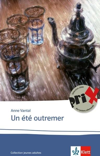 Un été outremer: Schulausgabe für das Niveau B2. Französischer Originaltext mit Annotationen (Éditio