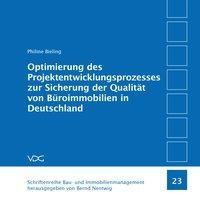 Optimierung des Projektentwicklungsprozesses zur Sicherung der Qualität von Büroimmobilien in Deutsc