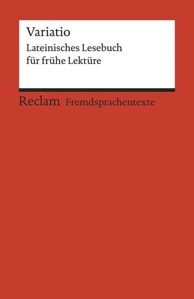 Variatio: Lateinisches Lesebuch für frühe Lektüre (Fremdsprachentexte) (Reclams Universal-Bibliothek