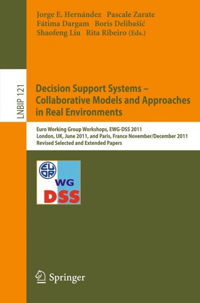 Decision Support Systems - Collaborative Models and Approaches in Real Environments