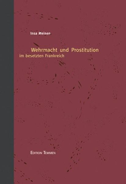 Wehrmacht und Prostitution im besetzten Frankreich