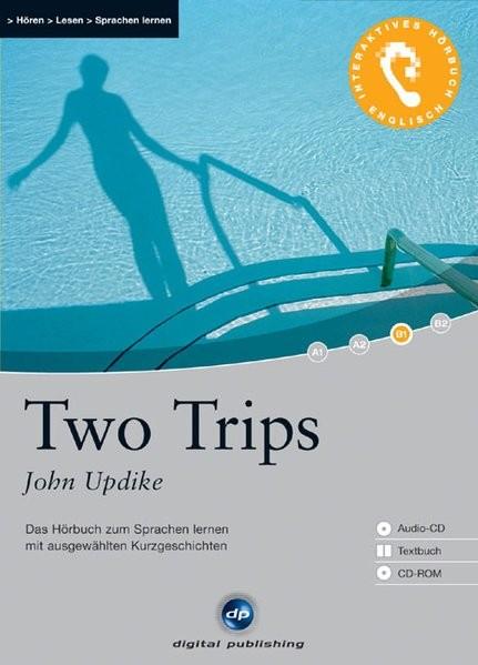 Two Trips - Interaktives Hörbuch Englisch: Das Hörbuch zum Sprachen lernen