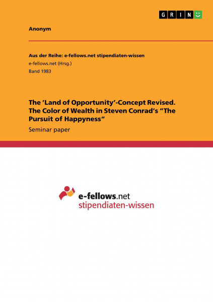 "The 'Land of Opportunity'-Concept Revised. The Color of Wealth in Steven Conrad's ""The Pursuit of Ha"