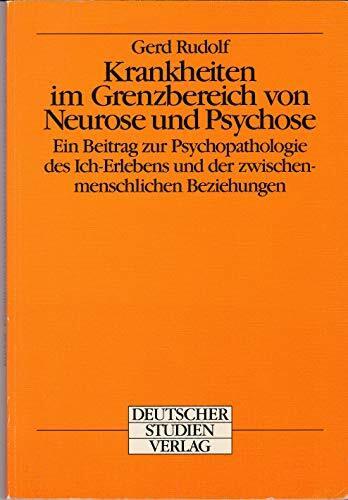 Krankheiten im Grenzbereich von Neurose und Psychose