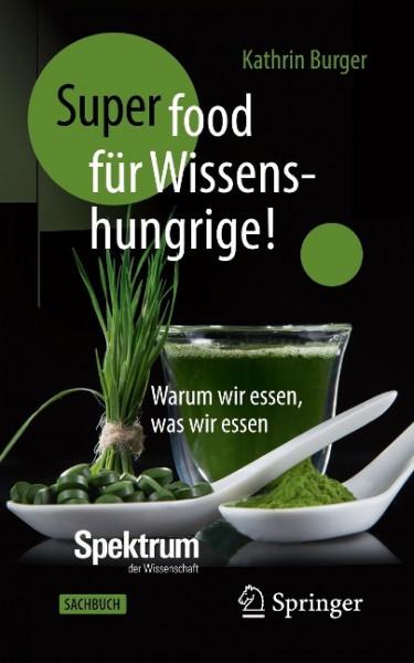 Super-Food für Wissenshungrige!