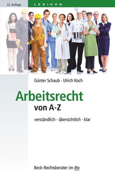 Arbeitsrecht von A-Z: verständlich, übersichtlich, klar (dtv Beck Rechtsberater)