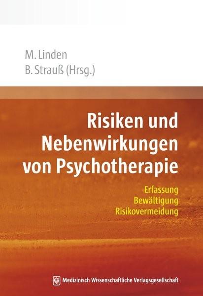 Risiken und Nebenwirkungen von Psychotherapie: Erfassung, Bewältigung, Risikovermeidung