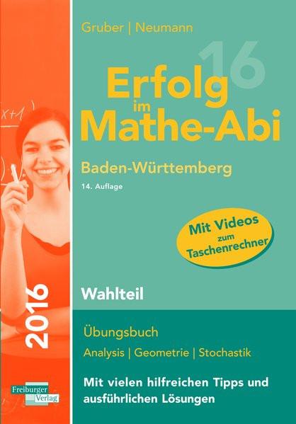 Erfolg im Mathe-Abi 2016 Wahlteil Baden-Württemberg: mit der Original Mathe-Mind-Map