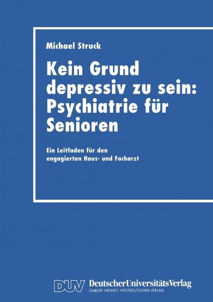 Kein Grund depressiv zu sein: Psychiatrie für Senioren