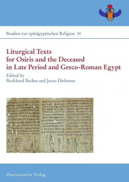 Liturgical Texts for Osiris and the Deceased in Late Period and Greco-Roman Egypt; Liturgische Texte