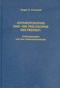 """Anthroposophie und """"Die Philosophie der Freiheit"""""""