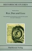 Rex, Dux und Gens
