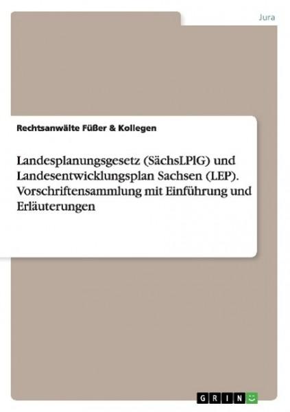Landesplanungsgesetz (SächsLPlG) und Landesentwicklungsplan Sachsen (LEP). Vorschriftensammlung mit