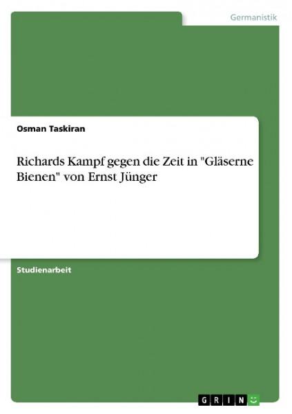 """Richards Kampf gegen die Zeit in """"Gläserne Bienen"""" von Ernst Jünger"""