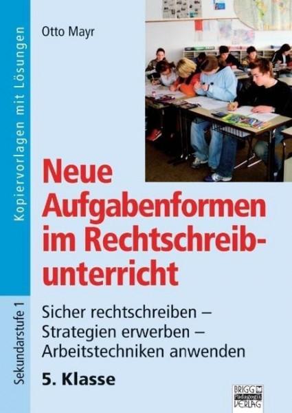 5. Klasse - Sicher rechtschreiben - Strategien erwerben - Arbeitstechniken anwenden
