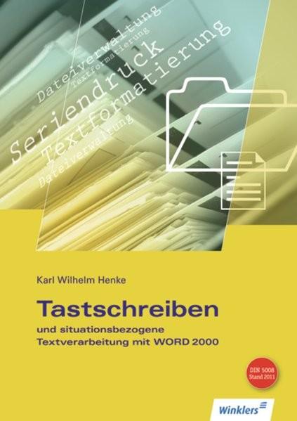 Tastschreiben und situationsbezogene Textverarbeitung mit WORD 2010: Tastschreiben und situationsbez