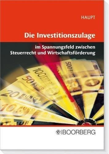 Die Investitionszulage im Spannungsfeld zwischen Steuerrecht und Wirtschaftsförderung