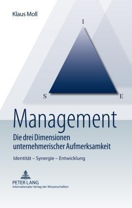 Management - Die drei Dimensionen unternehmerischer Aufmerksamkeit