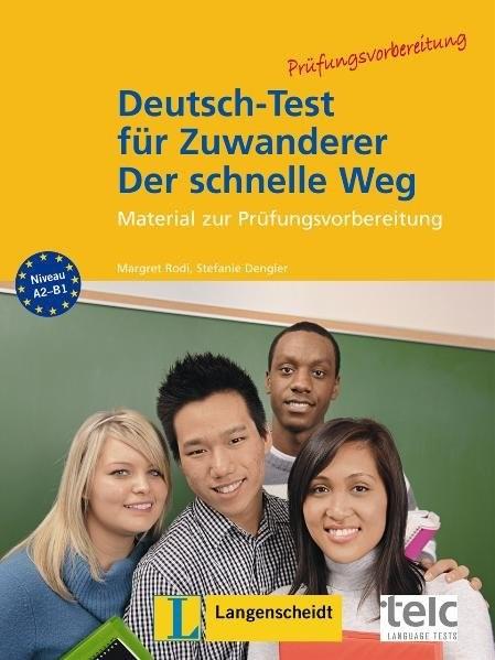 Deutsch-Test für Zuwanderer - Der schnelle Weg - Testheft mit Audio-CD: Material zur Prüfungsvorbere