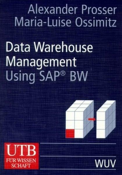 Data Warehouse Management Using SAP BW
