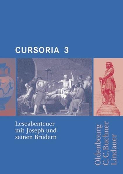 Cursus - Ausgabe A/B / Cursoria 3: Leseabenteuer mit Joseph und seinen Brüdern