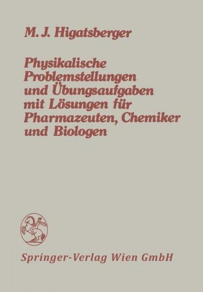 Physikalische Problemstellungen und Übungsaufgaben mit Lösungen für Pharmazeuten, Chemiker und Biologen
