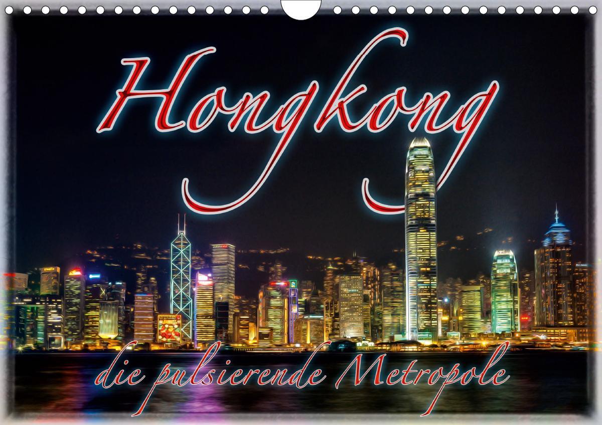 Hongkong, die pulsierende Metropole (Wandkalender 2020 DIN A4 quer) - G?decke, Dieter