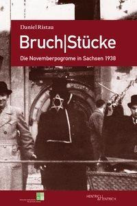 Bruch Stücke. Die Novemberpogrome in Sachsen 1938