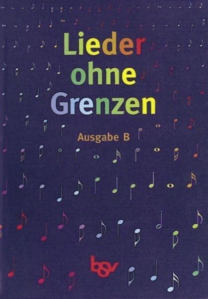 Lieder ohne Grenzen. Ausgabe B