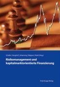 Risikomanagement und kapitalmarktorientierte Finanzierung