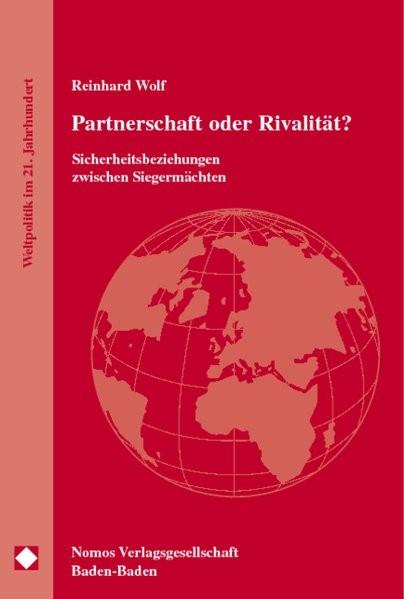 Partnerschaft oder Rivalität? (Reihe Weltpolitik im 21. Jahrhundert, Band 6)