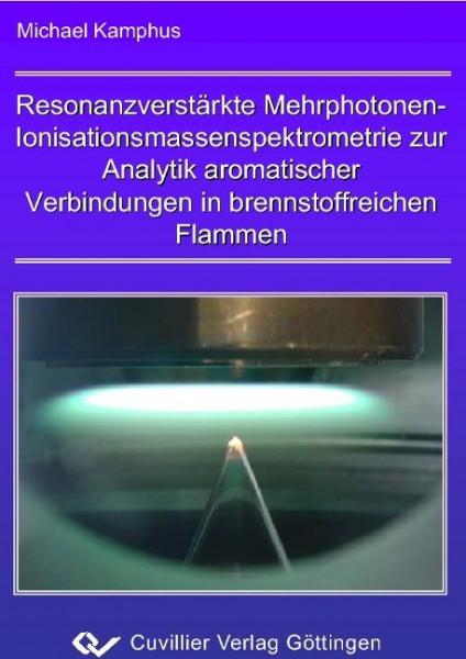 Resonanzverstäkte Mehrphotonen-Ionisationsmassenspektrometrie zur Analytik aromatischer Verbindungen