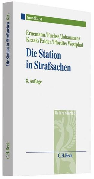 Die Station in Strafsachen: Grundkurs für Rechtsreferendare (Grundkurse/Referendariat)