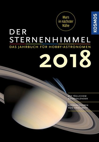 Der Sternenhimmel 2018: Das Jahrbuch für Hobby-Astronomen