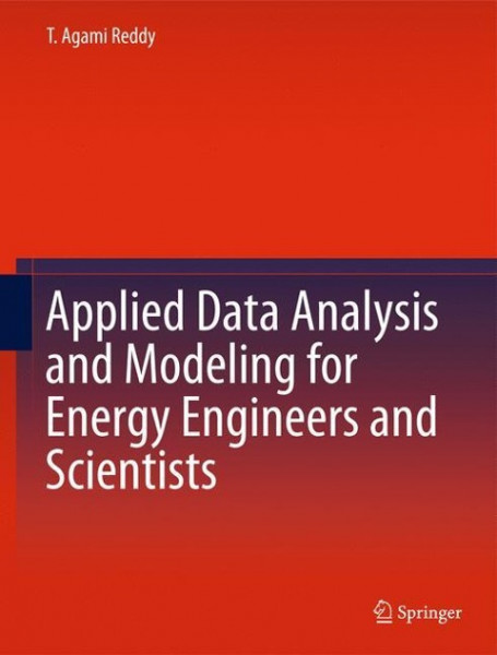 Applied Data Analysis and Modeling for Energy Engineers and Scientists