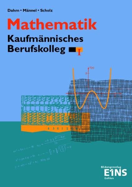 Mathematik, Kaufmännisches Berufskolleg, Ausgabe Baden-Württemberg, Bd.1, BK I