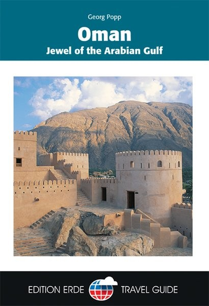 Edition Erde: Oman: Jewel of the Arabian Gulf