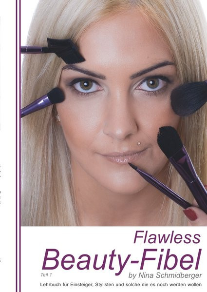 Flawless Beauty Fibel by Nina Schmidberger/Flawless Beauty Fibel Teil 1 by Nina Schmidberger: Lehrbu