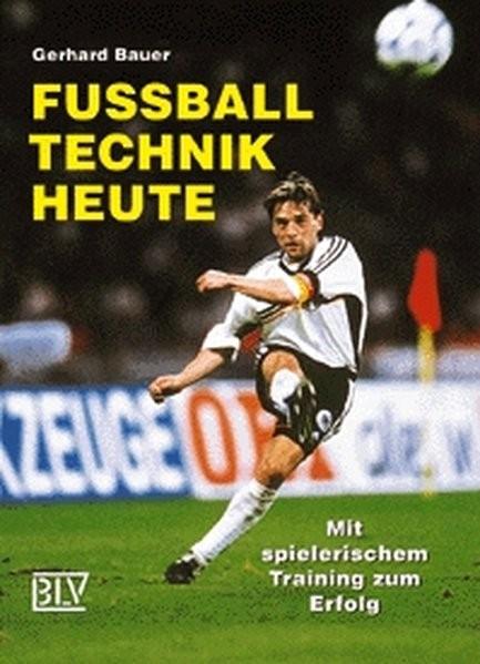 Fußballtechnik heute