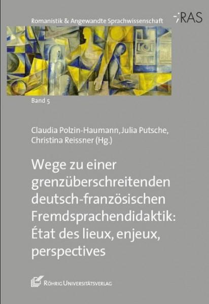 Wege zu einer grenzüberschreitenden deutsch-französischen Fremdsprachendidaktik: État des lieux, enjeux, perspectives