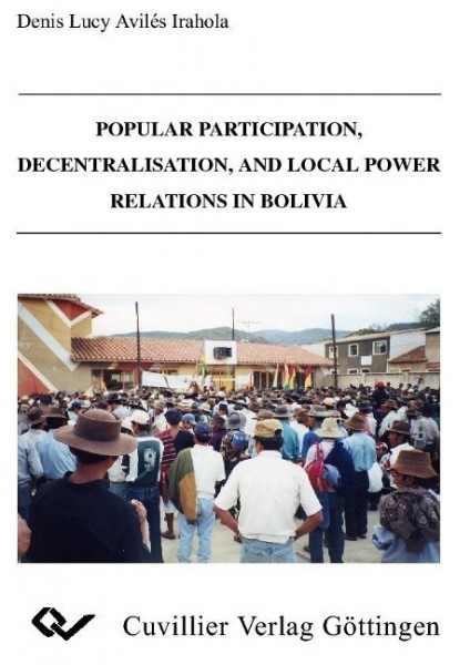 Popular Participation, Decentralisation, and Local Power Relations in Bolivia