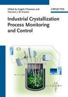 Industrial Crystallization Process Monitoring and Control