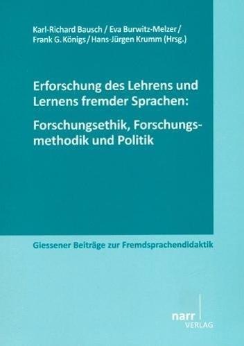 Erforschung des Lehrens und Lernens fremder Sprachen ForschungSethik, Forschungsmethodik und Politik
