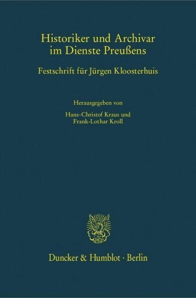 Historiker und Archivar im Dienste Preußens