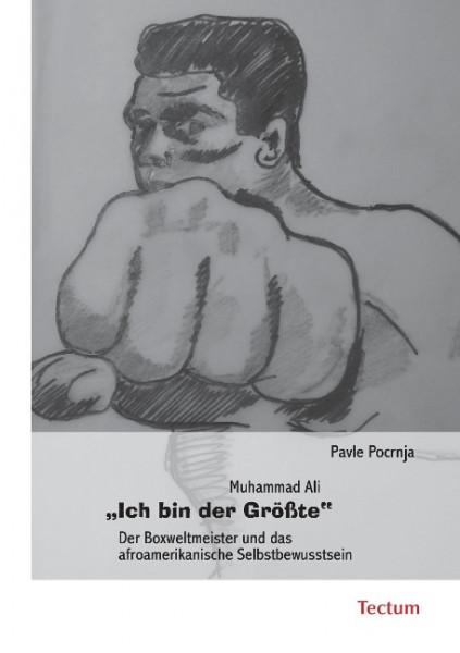 """Muhammad Ali """"Ich bin der Größte"""""""