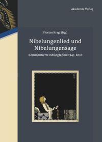 Nibelungenlied und Nibelungensage