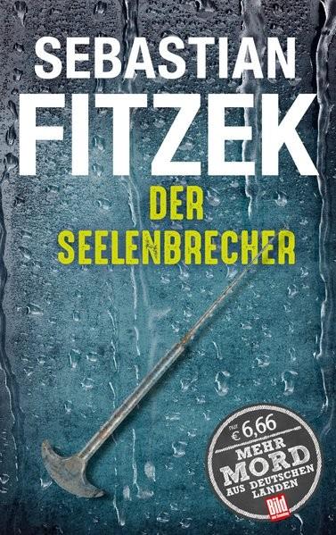 Der Seelenbrecher (BILD am Sonntag Thriller 2017) (BILD am Sonntag Thriller 2017 / Mehr Mord aus Deu