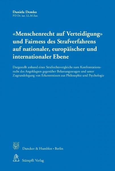 »Menschenrecht auf Verteidigung« und Fairness des Strafverfahrens auf nationaler, europäischer und internationaler Ebene