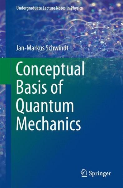 Conceptual Basis of Quantum Mechanics