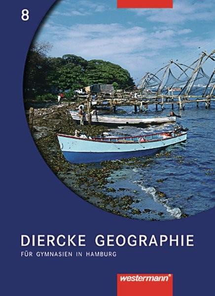 Diercke Geographie - Ausgabe 2004 für Gymnasien in Hamburg: Schülerband 8